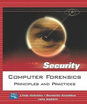 Computer Forensics: Principles and Practices by Volonino, Linda, Anzaldua, Reyn