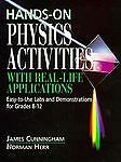 Hands-On Physics Activities with Real-Life Applications: Easy-to-Use Labs and De