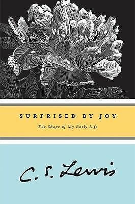 Surprised by Joy: The Shape of My Early Life by Lewis, C. S.