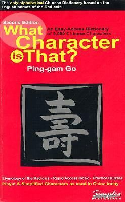 What Character Is That?: An Easy-access Dictionary of 5,000 Chinese Characters
