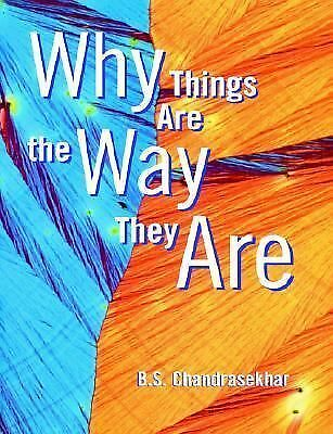 Why Things Are the Way They Are by Chandrasekhar, B. S.