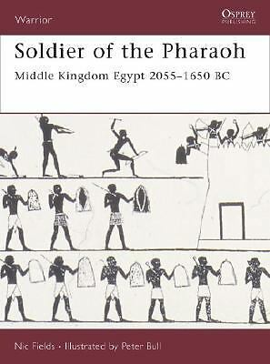 Soldier of the Pharaoh: Middle Kingdom Egypt 2055 1650 BC (Warrior) by Fields,