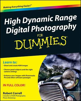 High Dynamic Range Digital Photography For Dummies by Correll, Robert