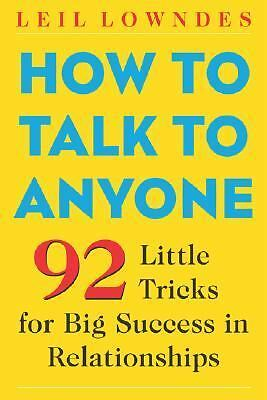 How to Talk to Anyone: 92 Little Tricks for Big Success in Relationships, Leil L