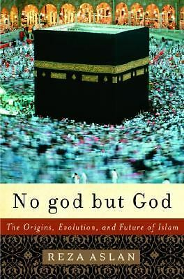 No god but God: The Origins, Evolution, and Future of Islam by Aslan, Reza