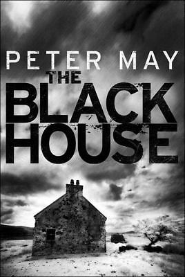 The Blackhouse: The Lewis Trilogy by May, Peter
