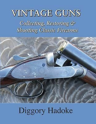 Vintage Guns for the Modern Shot, Hadoke, Diggory, Acceptable Book
