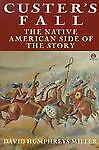 Custer's Fall: The Native American Side of the Story (Meridian), Miller, David,