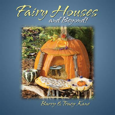 Fairy Houses and Beyond! (The Fairy Houses Series) by Kane, Tracy