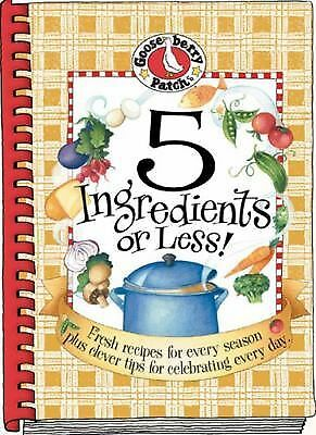 5 Ingredients or Less! Fresh Recipes for Every Season Plus Clever Tips for Celeb
