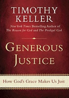 Generous Justice: How God's Grace Makes Us Just by Keller, Timothy