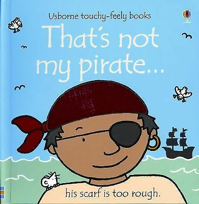 That's Not My Pirate (Usborne Touchy Feely) by Watt, Fiona