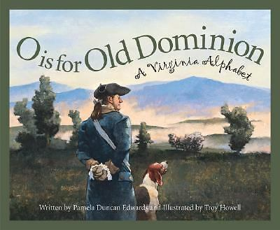 O is for Old Dominion: A Virginia Alphabet (Discover America State by State) by