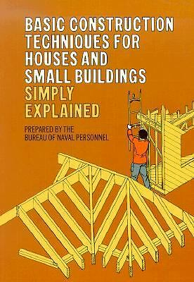 Basic Construction Techniques for Houses and Small Buildings Simply Explained b