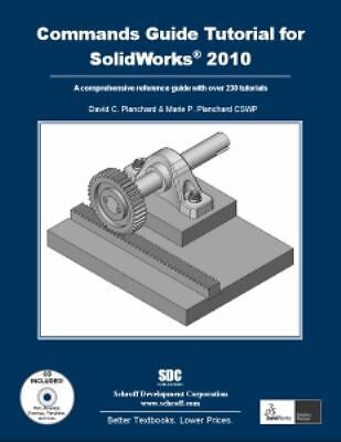 A Commands Guide Tutorial for SolidWorks 2010 by David C. Planchard, Marie P. P