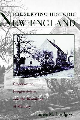 Preserving Historic New England: Preservation, Progressivism, and the Remaking