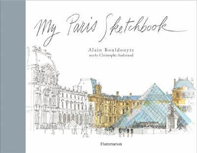 My Paris Sketchbook (Sketchbooks) by Bouldouyre, Alain