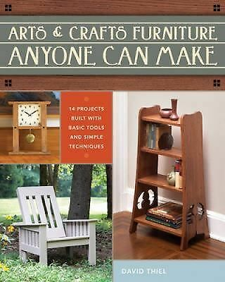 Arts & Crafts Furniture Anyone Can Make by Thiel, David