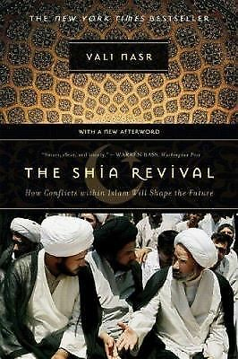 The Shia Revival: How Conflicts within Islam Will Shape the Future by Nasr, Val