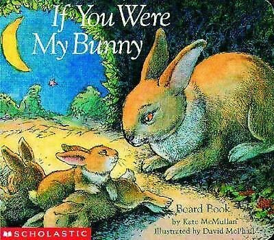 If You Were My Bunny by McMullan, Kate