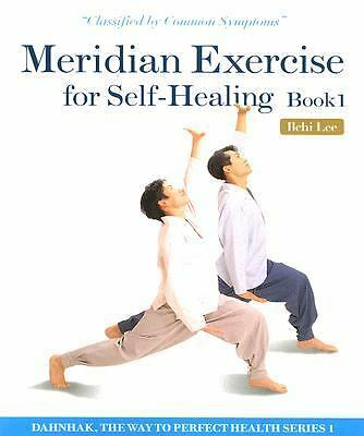 Meridian Exercise for Self-Healing, Book 1: Classified by Common Symptoms (Dahn