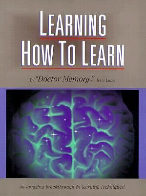 Learning How to Learn: The Ultimate Learning and Memory Instruction, Jerry Lucas