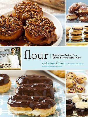 Flour: Spectacular Recipes from Boston's Flour Bakery + Cafe by Christie Mathes