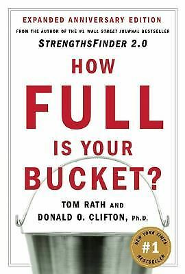 How Full Is Your Bucket? Positive Strategies for Work and Life, Tom Rath, Donald