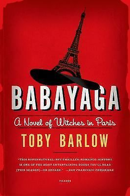 Babayaga: A Novel of Witches in Paris by Barlow, Toby