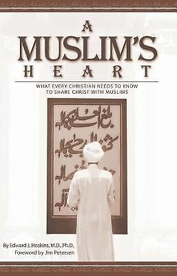 A Muslim's Heart: What Every Christian Needs to Know to Share Christ with Muslim