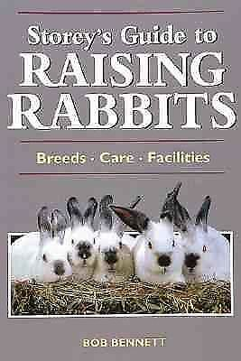 Storey's Guide to Raising Rabbits: Breeds, Care, Facilities, Bob Bennett, Good B