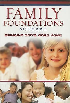 The Family Foundations Study Bible: Bringing God's Word Home by Thomas Nelson