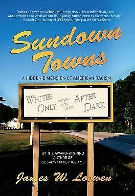 Sundown Towns: A Hidden Dimension Of American Racism by Loewen, James W.