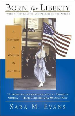 Born for Liberty: A History of Women in America by Sara Evans (1997, Paperback)