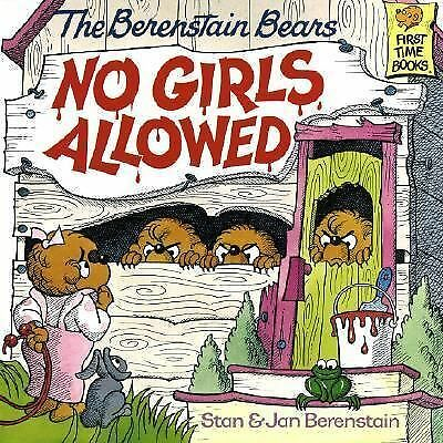 The Berenstain Bears No Girls Allowed by Stan Berenstain, Jan Berenstain