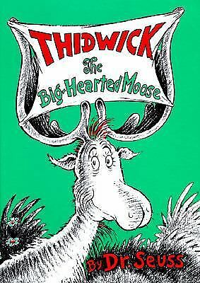 Thidwick the Big-Hearted Moose (Classic Seuss), Seuss, Dr., Good Book