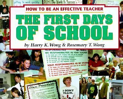 The First Days of School: How to Be an Effective Teacher, Harry K. Wong, Rosemar