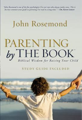 Parenting by The Book: Biblical Wisdom for Raising Your Child, John Rosemond, Ve