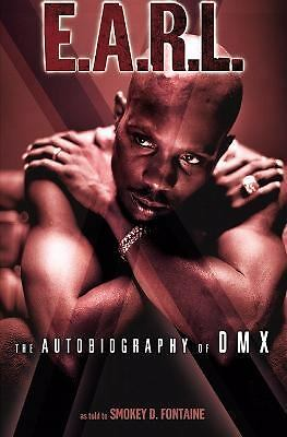 E.A.R.L.: The Autobiography of DMX, Fontaine, Smokey D., Dmx, Good Book