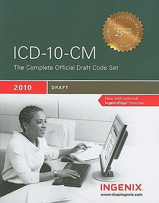 ICD-10-CM: The Complete Official Draft Code Set (2010 Draft) (ICD-10-CM Draft),