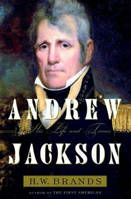 Andrew Jackson: His Life and Times, H. W. Brands, Good Book