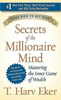Secrets of the Millionaire Mind: Mastering the Inner Game of Wealth by T. Harv