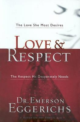 Love & Respect: The Love She Most Desires; The Respect He Desperately Needs, Eme