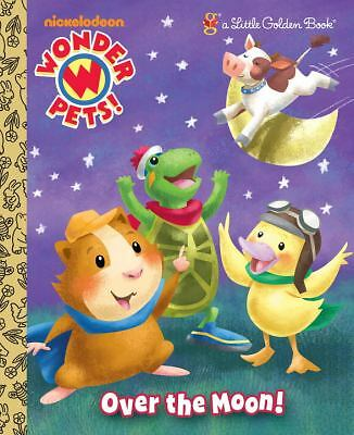 Over the Moon! (Wonder Pets!) (Little Golden Book) by Riley, Kellee