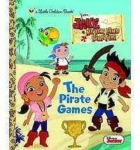 The Pirate Games (Disney Junior: Jake and the Neverland Pirates) (Little Golden