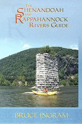 The Shenandoah and Rappahannock Rivers Guide by Ingram, Bruce