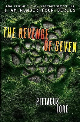 The Revenge of Seven (Lorien Legacies) by Lore, Pittacus