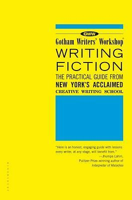 Writing Fiction: The Practical Guide from New York's Acclaimed Creative Writing