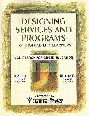 Designing Services and Programs for High-Ability Learners: A Guidebook for Gift