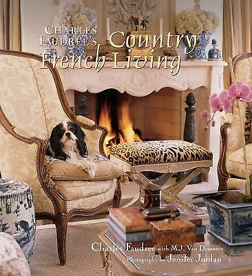 Charles Faudree's Country French Living, M.J. Van Deventer, Good Book